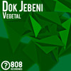 Dok Jebeni - Vegetal [EZE027]