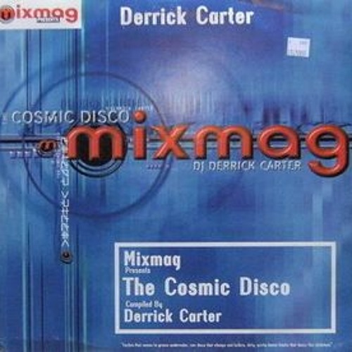 002 - MixMag's The Cosmic Disco: Derrick Carter (1997)