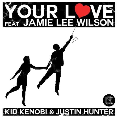 Kid Kenobi - Your Love (Ft. Jamie Lee Wilson) [Toronto Is Broken Remix] (KLUB KIDS) OUT NOW!!!
