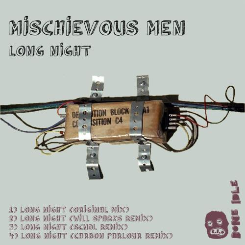 The Mischievous Men - Long Night (Original Mix) OUT NOW!!!!