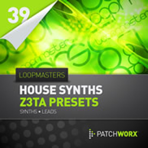 Loopmasters Presents House Synths Z3ta Presets