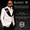 Banky W - Good Good Loving | omobaswagz.blogspot.com