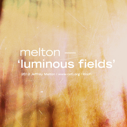melton - luminous fields EP preliminary mix, 2012-11