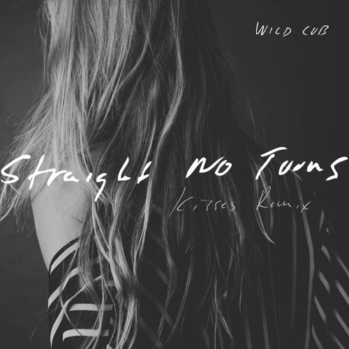 Straight No Turns (Kisses Remix)