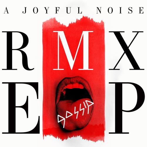 Gossip - A Joyful Noise RMX EP