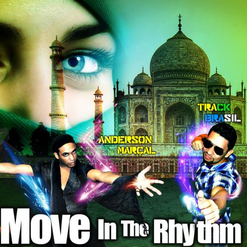 Track Brasil Feat. Anderson Marçal - Move In The Rhythm (Original Radio)