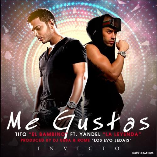 Tito El Bambino - Me Gustas (feat. Yandel)