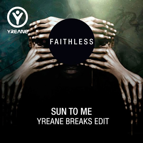 Faithless and Mark Knight - Sun To Me (Yreane Breaks Edit) FREE DOWNLOAD