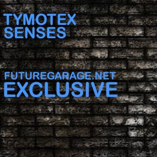 Tymotex - Senses [FutureGarage.NET Exclusive]