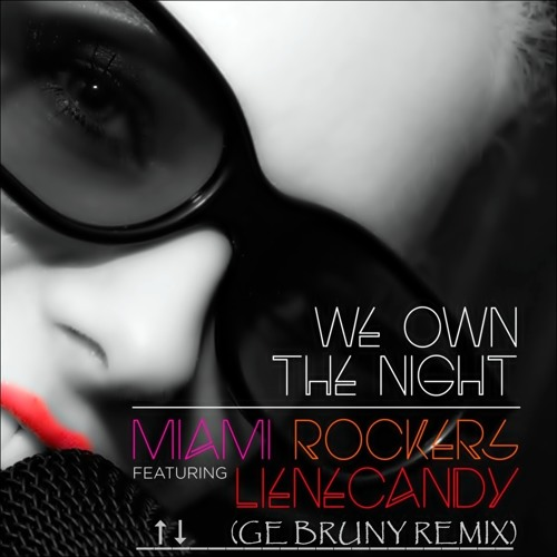 Miami Rockers feat. Liene Candy - We Own The Night (Ge Bruny Remix)