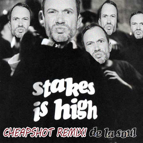 De La Soul - Stakes Is High (Cheapshot Remix)