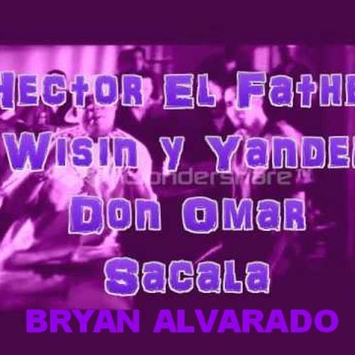 13. Don Omar Ft W&Y   Hector - Sacala - [BryAn Alvarado 2012++]