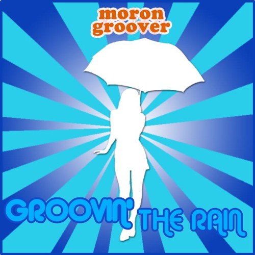 Morongroover - Groovin' the rain
