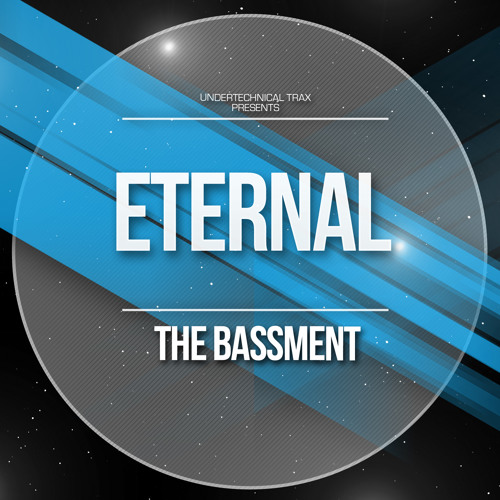 The Bassment - Eternal Feelings - ETERNAL EP // UT016 OUT NOW !!!