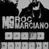 White Russian Ft. Roc Marciano (Produced By Anatomy)