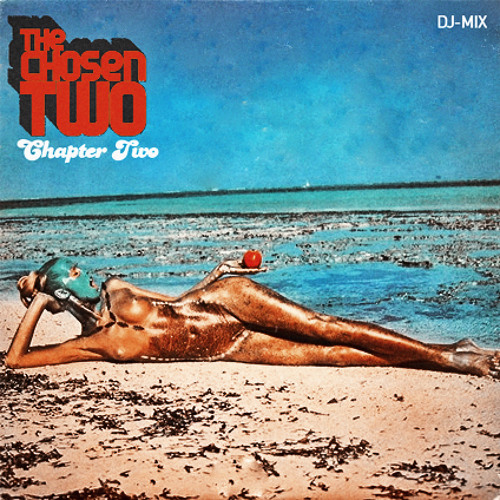 The Chosen Two - Chapter Two (DJ-Mix) 12-2012