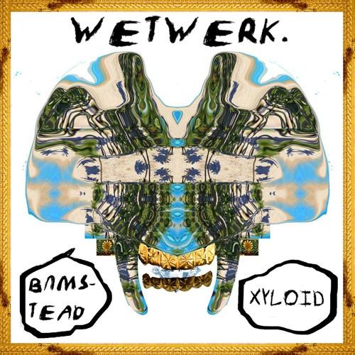 Wetwerk-XYLOID/B∩MSTEAD