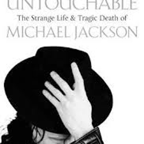Untouchable: The Strange Life and Tragic Death of Michael Jackson