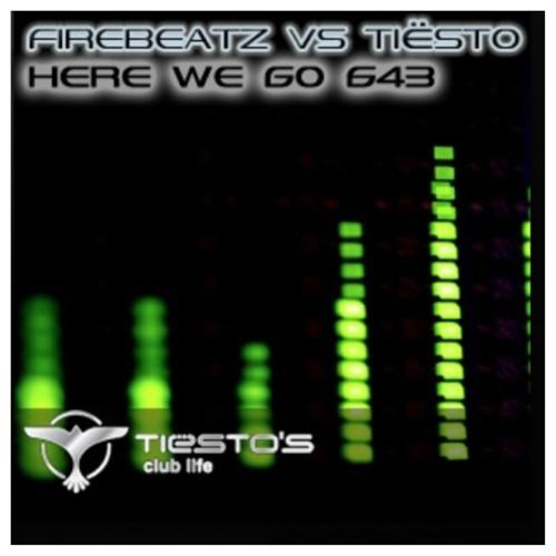 Tiesto's Club Life 294 - Here We F*cking Go 643 (Zaken Mashup)