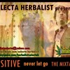 SELECTA HERBALIST PRESENT - POSITIVE - NEVER LET GO THE MIXTAPE