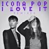 Icona Pop - I Love It (SICK INDIVIDUALS Remix) / BIG BEAT RECORDS