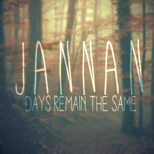 Days Remain The Same (Original Song by Jannan)