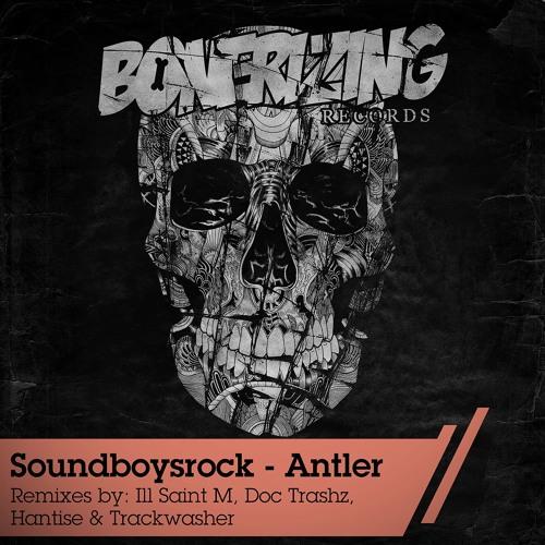 Soundboysrock - Antler (Hantise remix) / Bonerizing Records