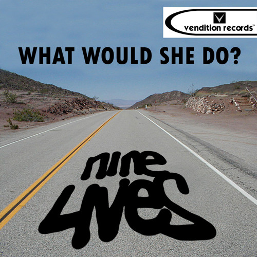 Nine Lives - What would she do?