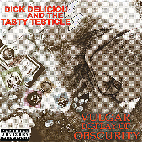 """Don't Want No Fingers In My Butt"" - Dick Delicious and The Tasty Testicles"