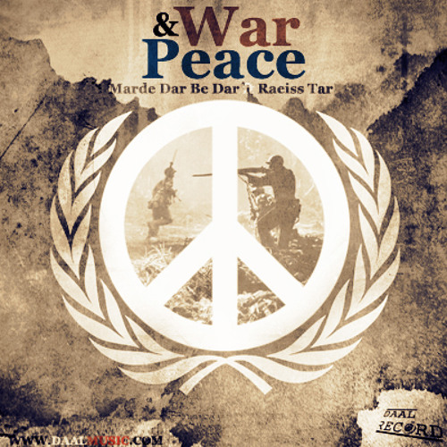 Jang o Solh (War & Peace)