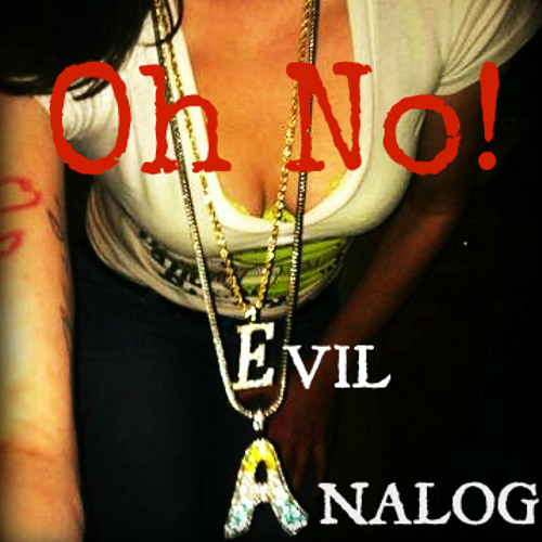Evil Analog-Oh No!