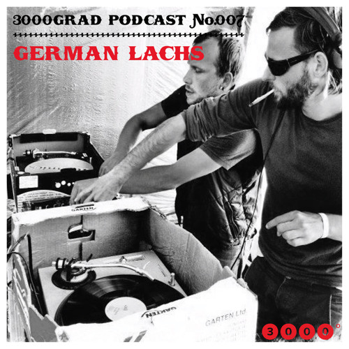 3000GRAD PODCAST#007 by GERMAN LACHS