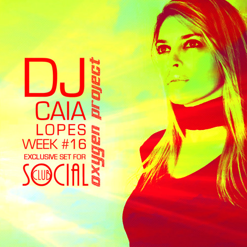 Oxygen Project - Week #16 Mixed by Caia Lopes
