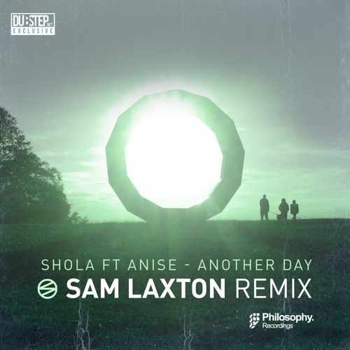 Another Day by Shola ft. Anise (Sam Laxton Remix) - Dubstep.NET Exclusive
