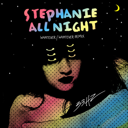 Stephanie All Night (Whatever/Whatever Remix) by 33Hz