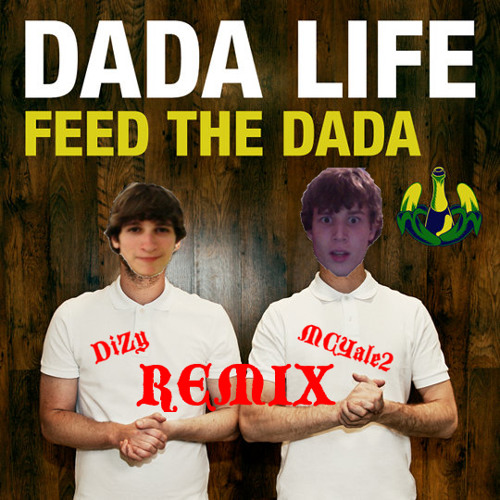 Dada Life - Feed The Dada (DiZy & mcyale2 remix)