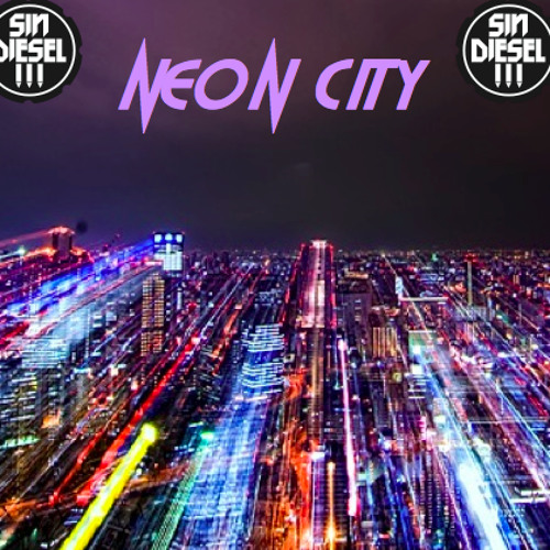 Sin Diesel- Neon City  (ORIGINAL MIX)