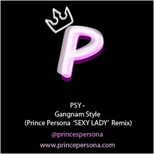 PSY - Gangnam Style (Prince Persona 'SEXY LADY' Remix)