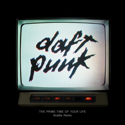 Daft Punk - The Prime Time Of Your Life (Scattle Remix)