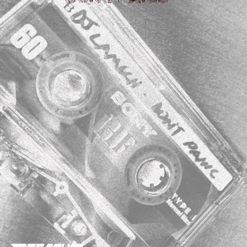 Lamech's Lost Tape Series - Don't Panic (Side A)