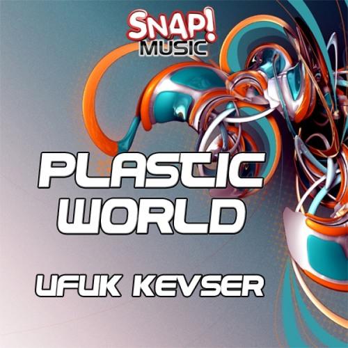 Ufuk Kevser - Plastic World
