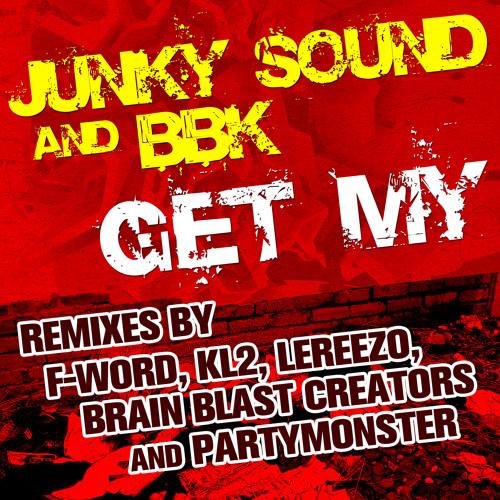 Junky sound & BBK  Get My  (Original Mix)  (Preview)