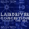 Lairdriver-Conception (CHK NRS remix)