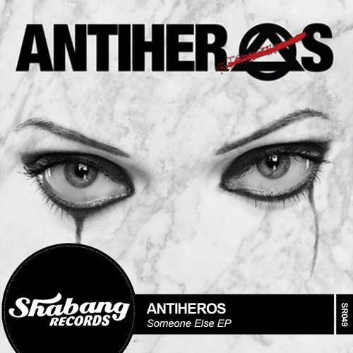 Antiheros - Someone Else Remix E.P