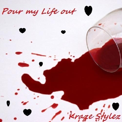 KRAZE STYLEZ-POUR MY LIFE OUT