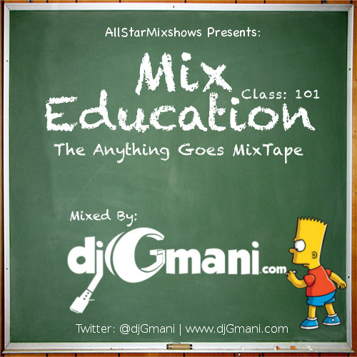 Mix Education - Class 101 - @djGmani