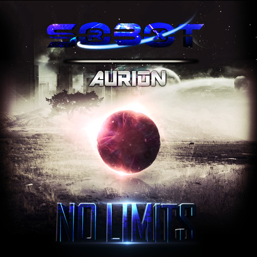 Sobot Rex & Aurion - No Limits (Original Mix)