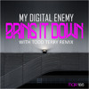 My Digital Enemy - Bring It Down (Original Mix) EDIT