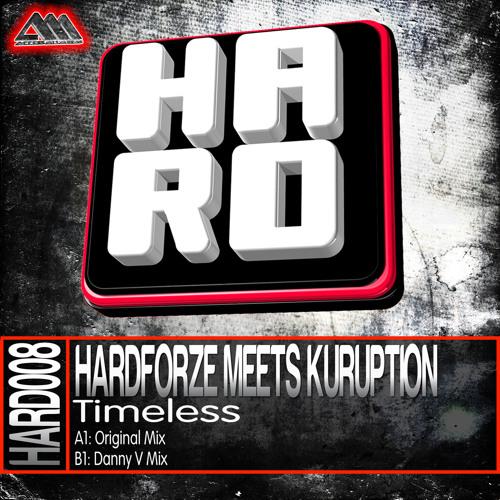 [H.A.R.D.008] Timeless (Danny V Mix) - Hardforze Meets Kuruption