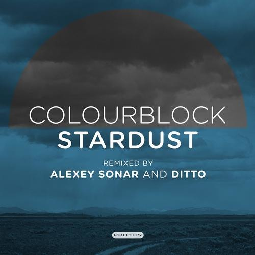 Colourblock - Stardust (Ditto Remix) [Proton]